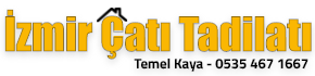 İzmir Çatı Tadilatı – Temel Kaya – 0535 467 1667